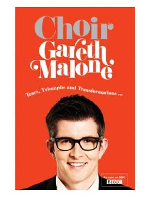 Choir, Gareth Malone