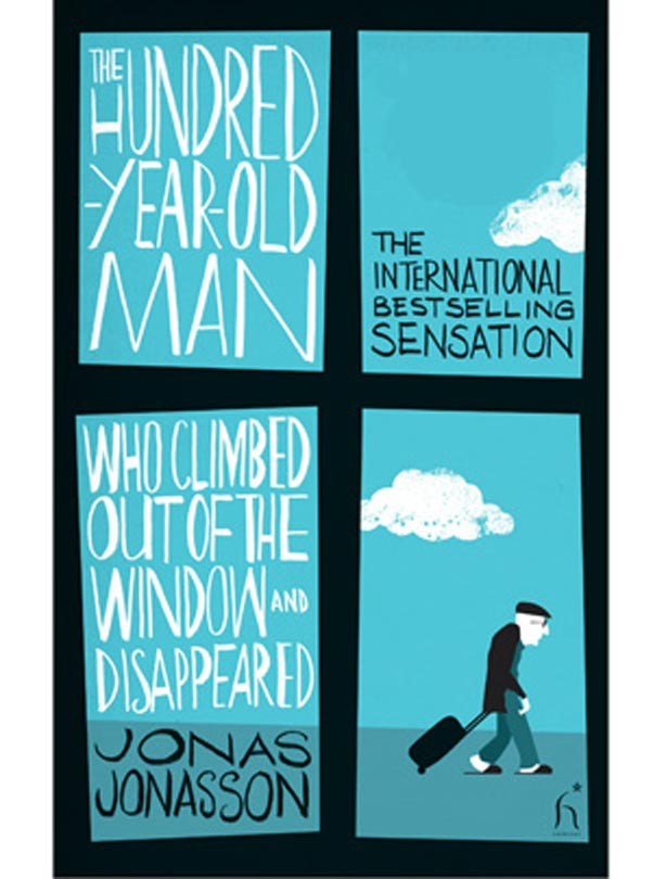 The Hundred-Year-Old Man Who Jumped Out of the Window and Disappeared by Jonas Jonasson