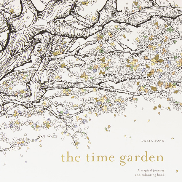 The Time Garden A Magical Journey And Colouring Book By Daria Song