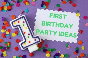FIRSTBIRTHDAY PARTY IDEAS