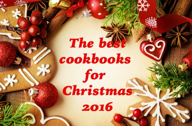 Best cookbooks for Christmas 2016